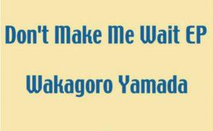 Don't Make Me Wait EP